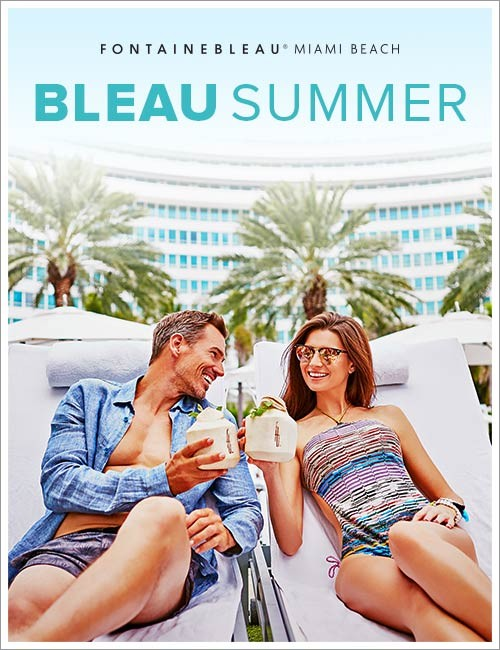 Have a Bleau Summer Vacation at Fontainebleau